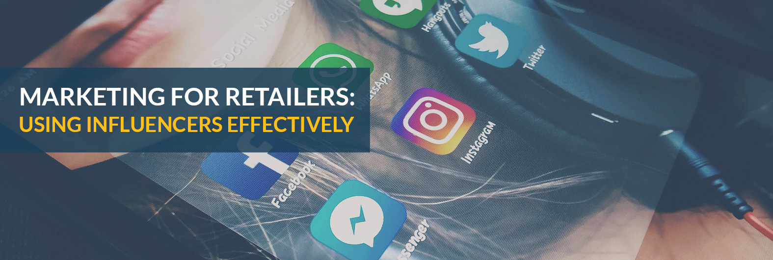 Marketing for Retailers:Using Influencers Effectively
