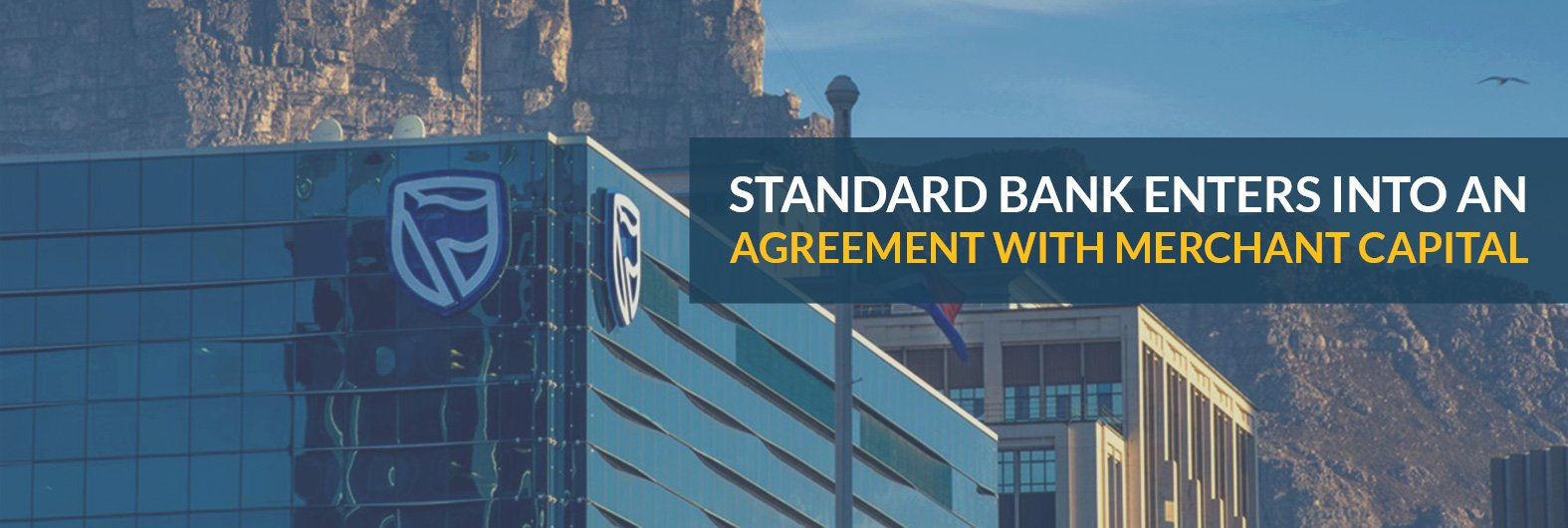 Standard Bank enters into an agreement with Merchant Capital to provide specialised SME lending solution